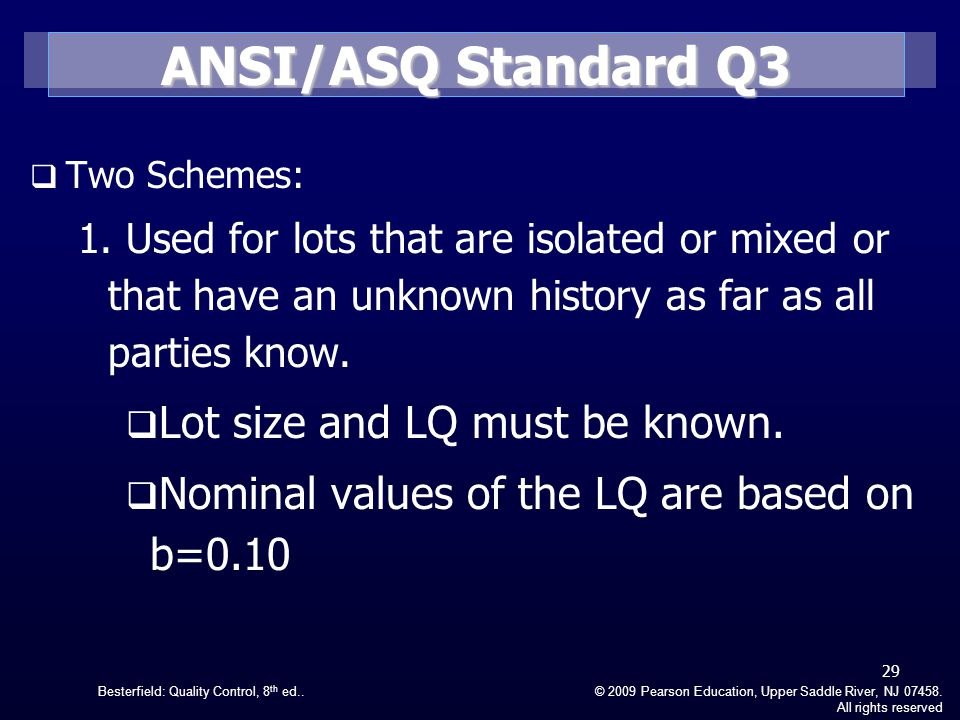 ANSI/ASQ Standard Q3 Lot size and LQ must be known.
