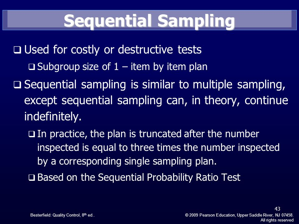 Sequential Sampling Used for costly or destructive tests