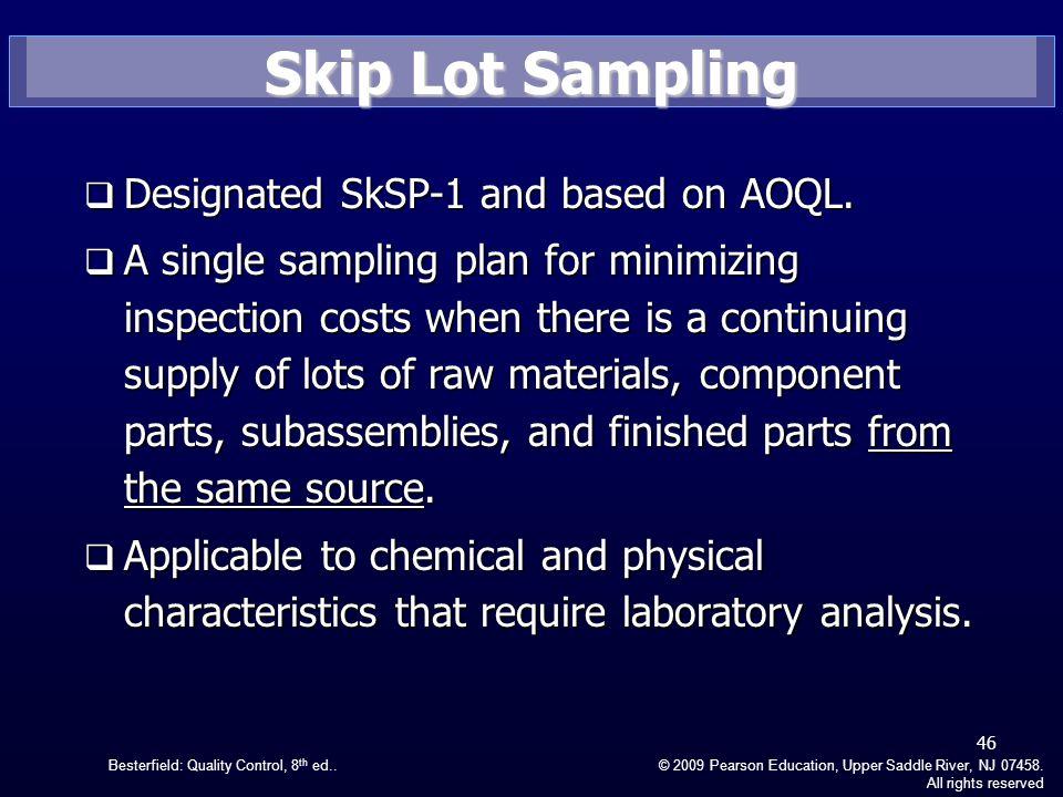 Skip Lot Sampling Designated SkSP-1 and based on AOQL.