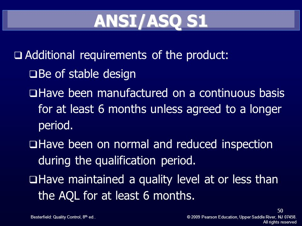 ANSI/ASQ S1 Additional requirements of the product: