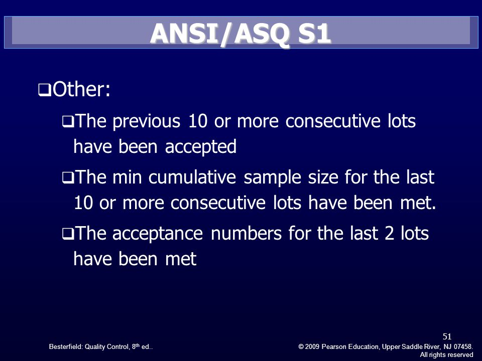 ANSI/ASQ S1 Other: The previous 10 or more consecutive lots have been accepted.
