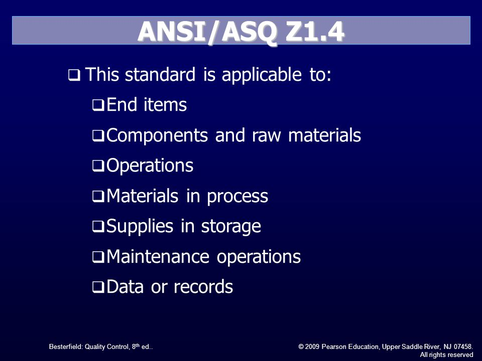 ANSI/ASQ Z1.4 This standard is applicable to: End items