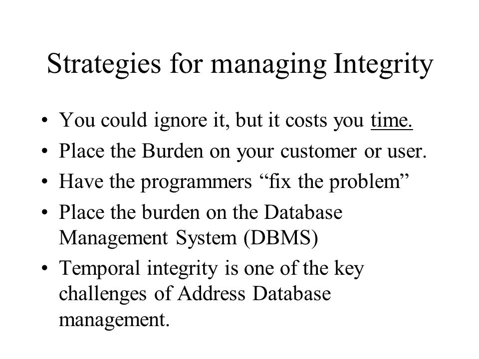 Strategies for managing Integrity