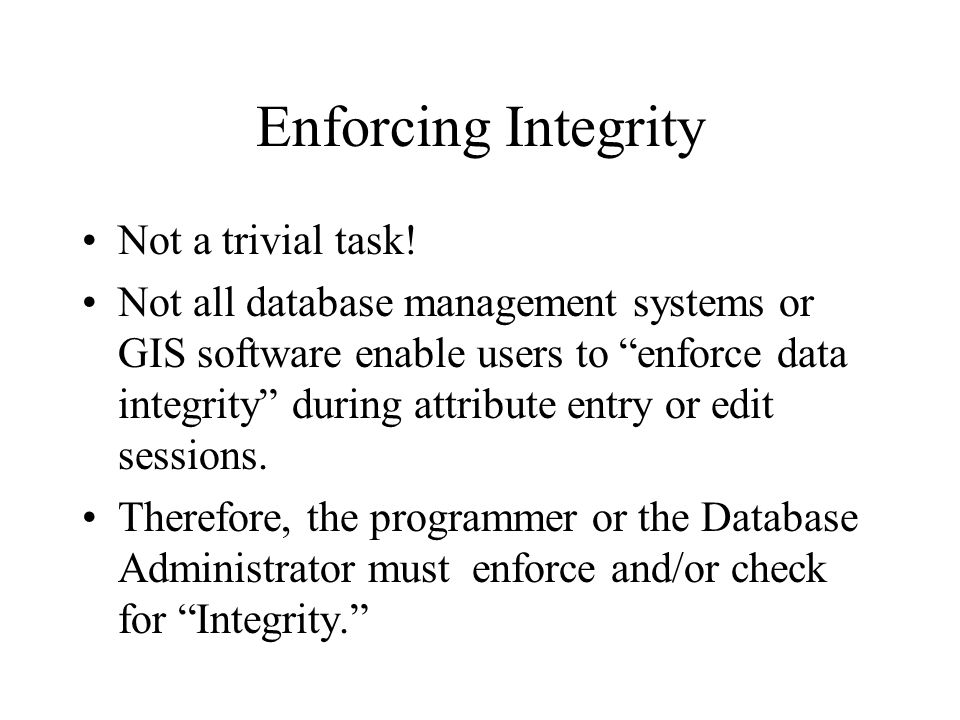 Enforcing Integrity Not a trivial task!