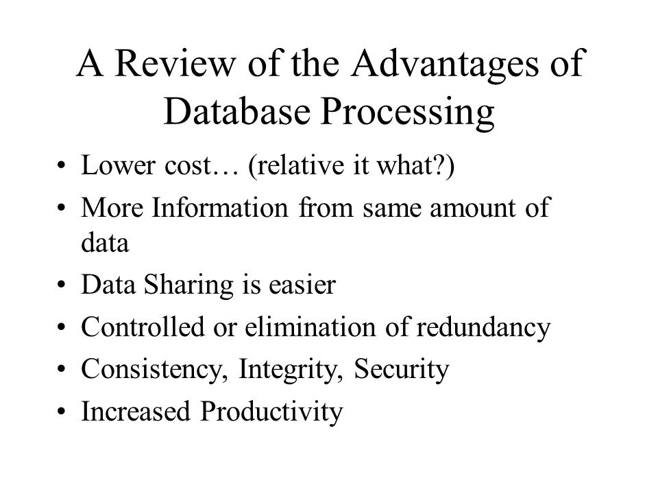 A Review of the Advantages of Database Processing
