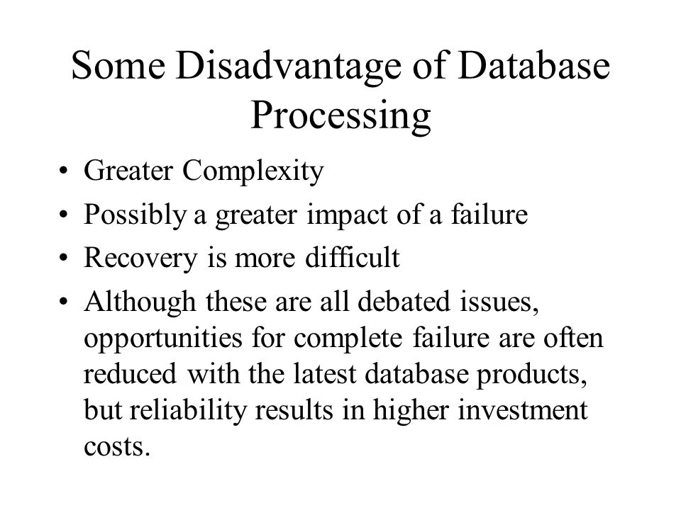 Some Disadvantage of Database Processing