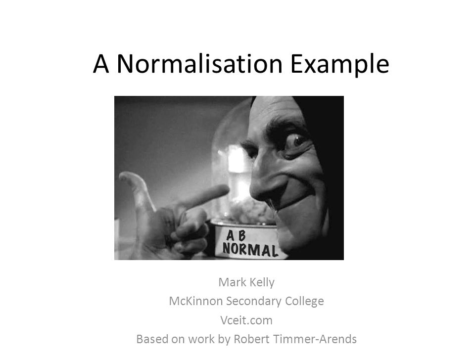 A Normalisation Example