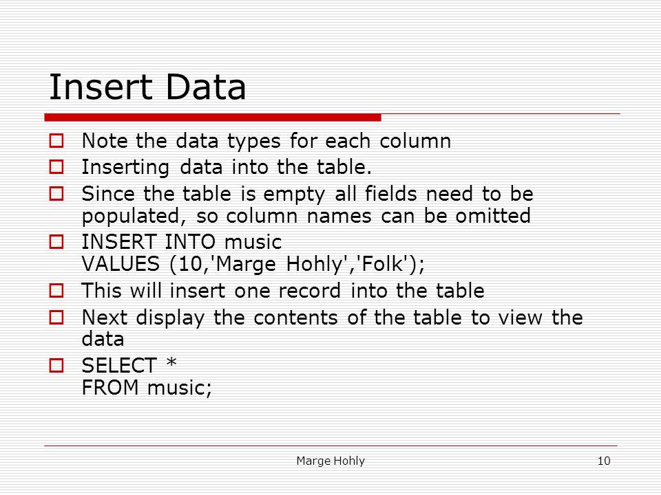 Insert Data Note the data types for each column