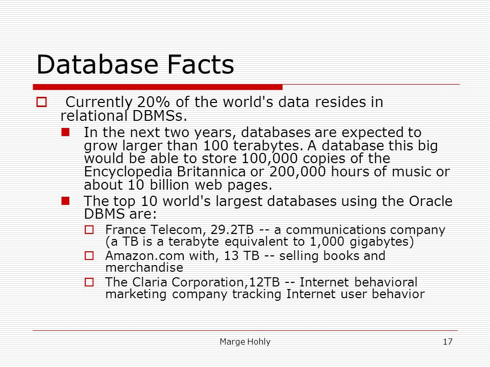 Database Facts Currently 20% of the world s data resides in relational DBMSs.