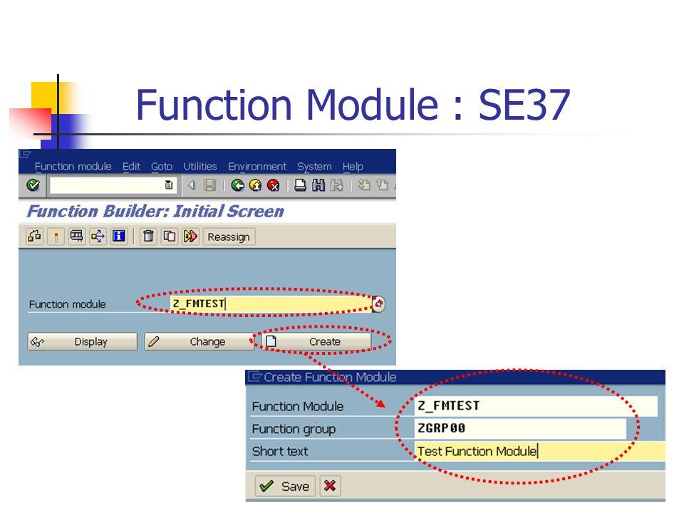 Function Module : SE37