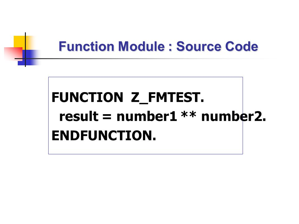 Function Module : Source Code
