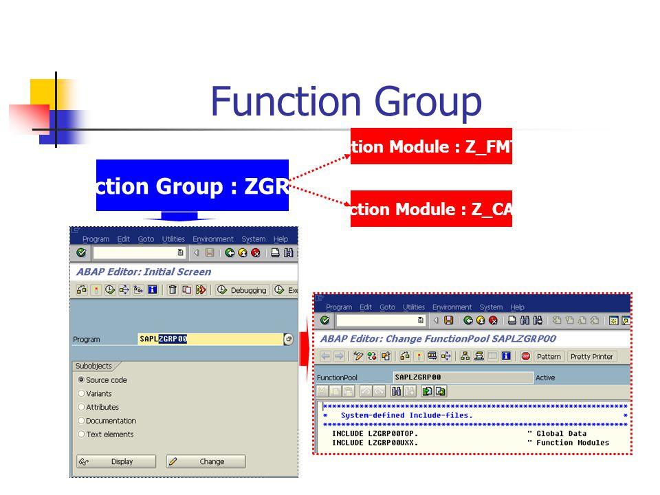 Function Module : Z_FMTEST Function Module : Z_CAL01