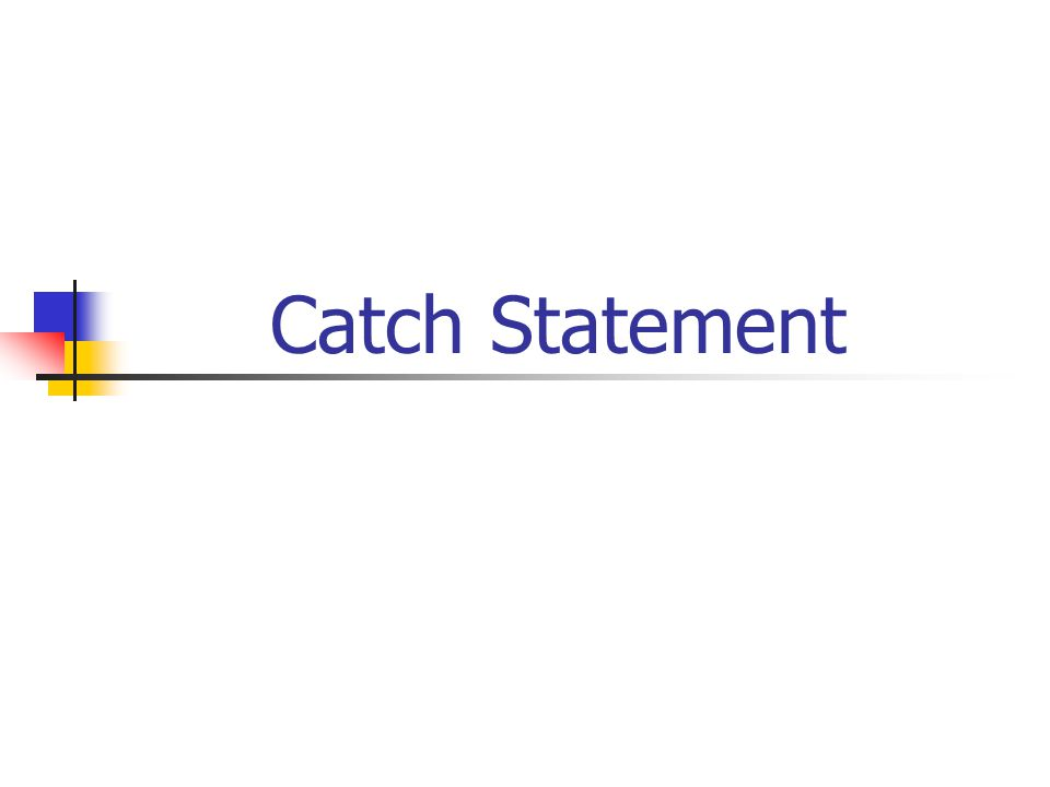 Catch Statement
