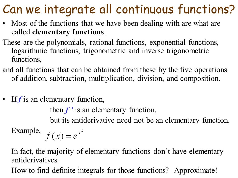 Can we integrate all continuous functions