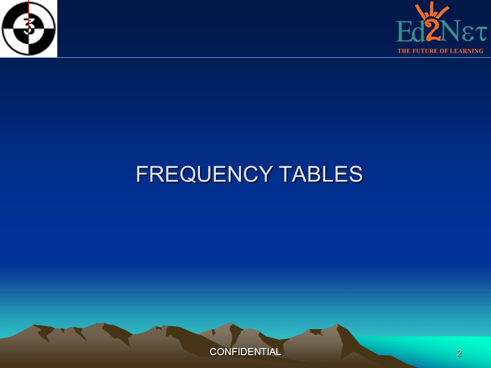 FREQUENCY TABLES CONFIDENTIAL