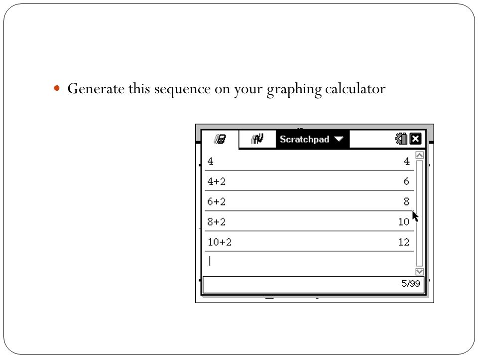 Generate this sequence on your graphing calculator
