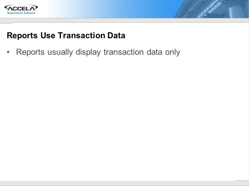 Reports Use Transaction Data