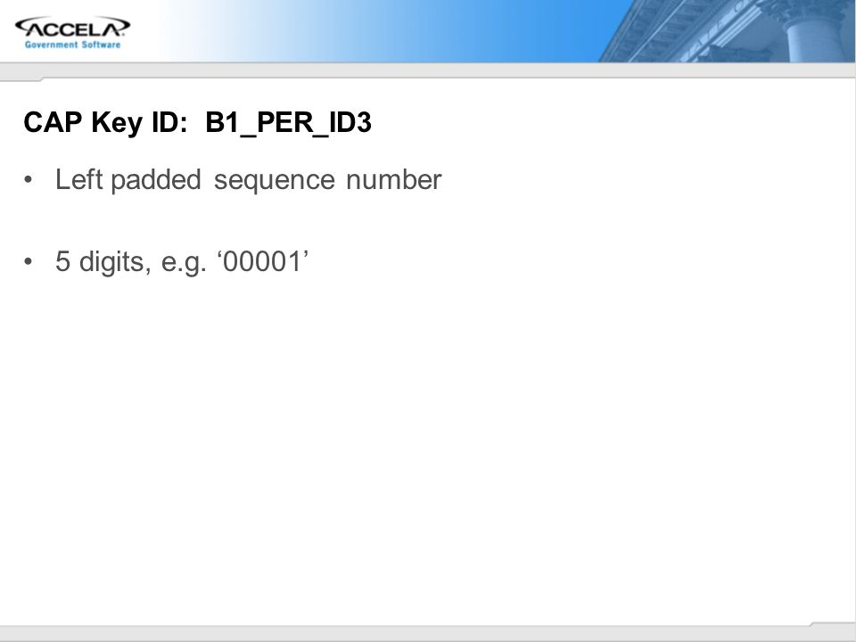 CAP Key ID: B1_PER_ID3 Left padded sequence number 5 digits, e.g. '00001'