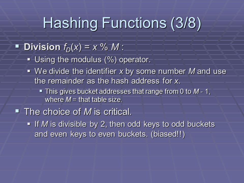 Hashing Functions (3/8) Division fD(x) = x % M :