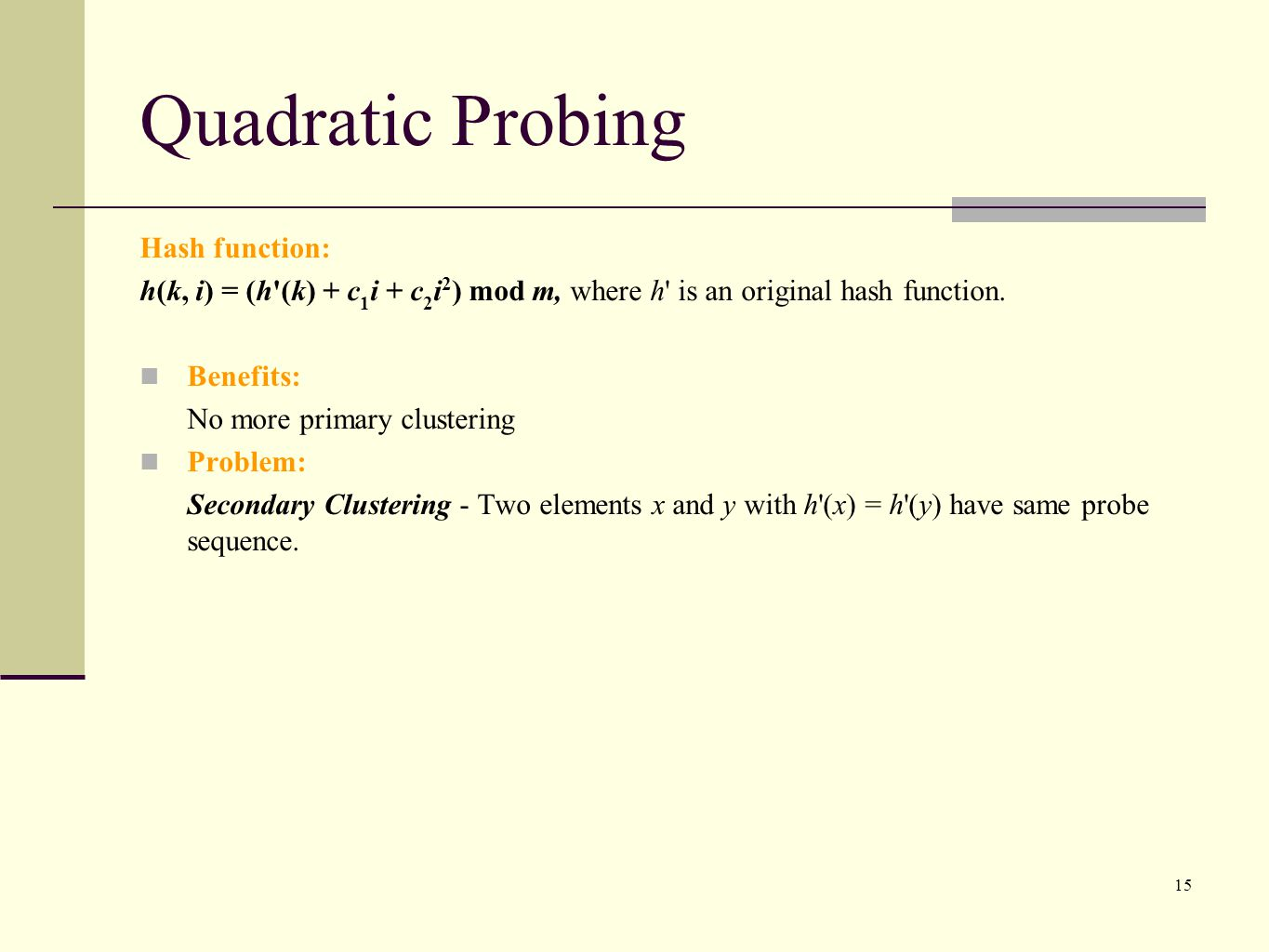 Quadratic Probing Hash function: