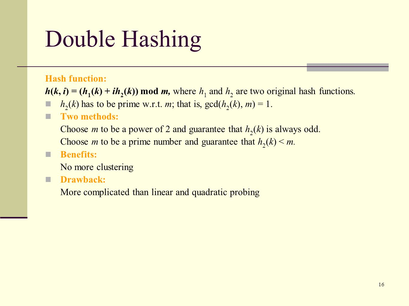 Double Hashing Hash function: