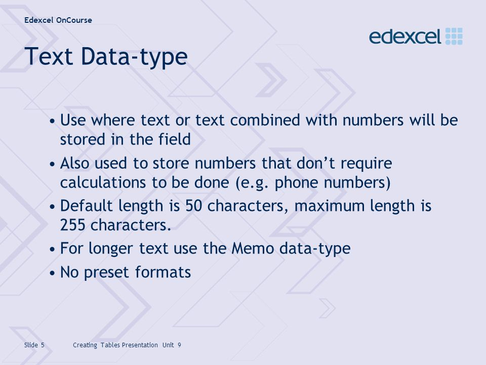 Text Data-type Use where text or text combined with numbers will be stored in the field.