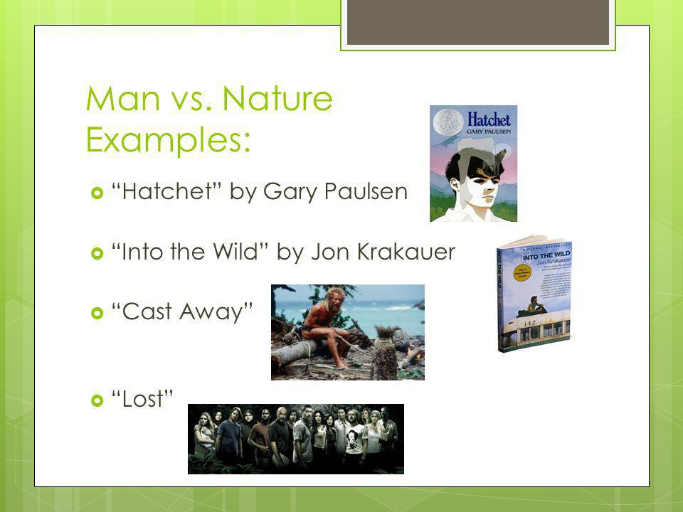essay on man vs nature The man vs nature conflict is not just about surviving in the wilderness like tom hanks in cast away chrisoatleycom.