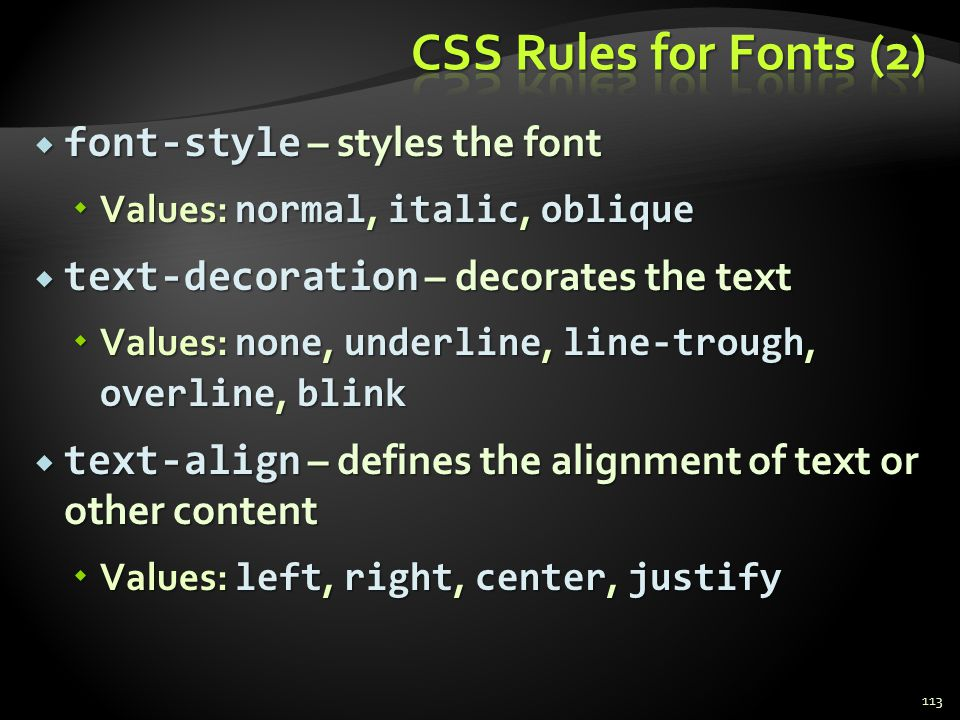 CSS Rules for Fonts (2) font-style – styles the font