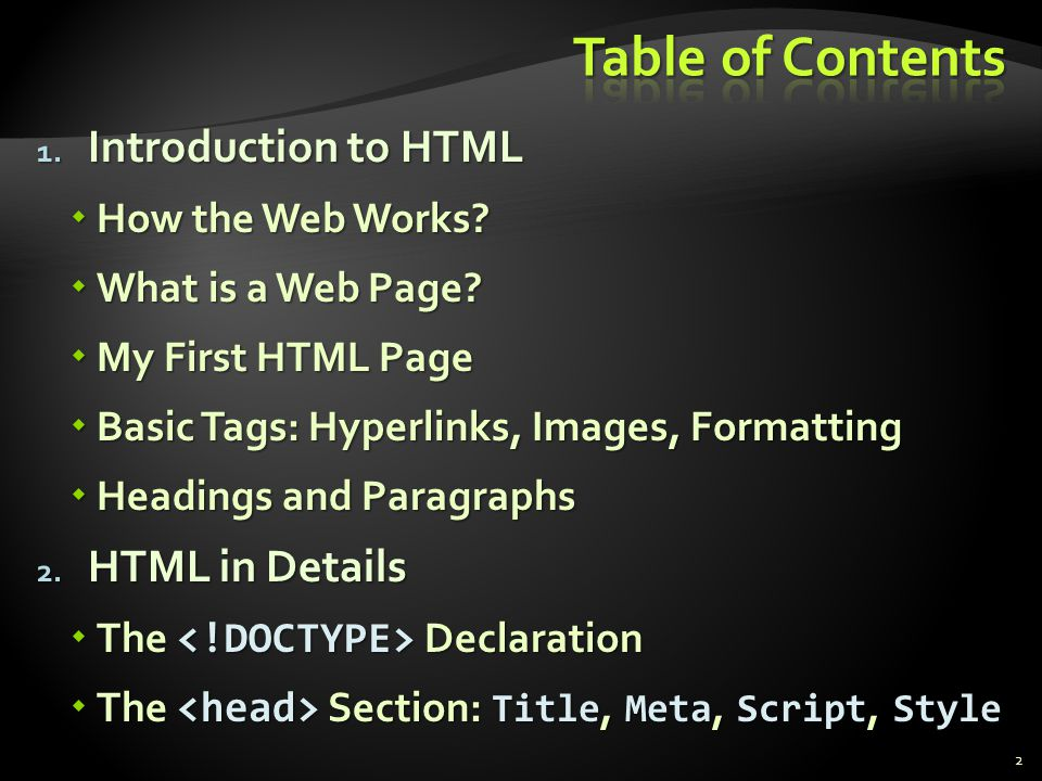 Table of Contents Introduction to HTML HTML in Details