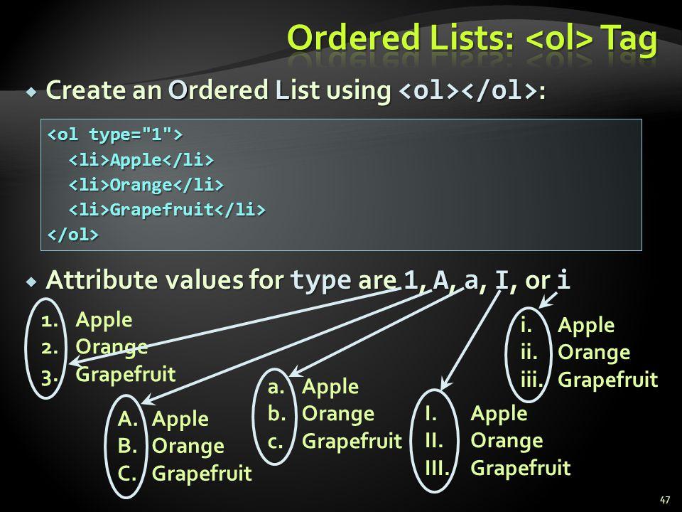 Ordered Lists: <ol> Tag