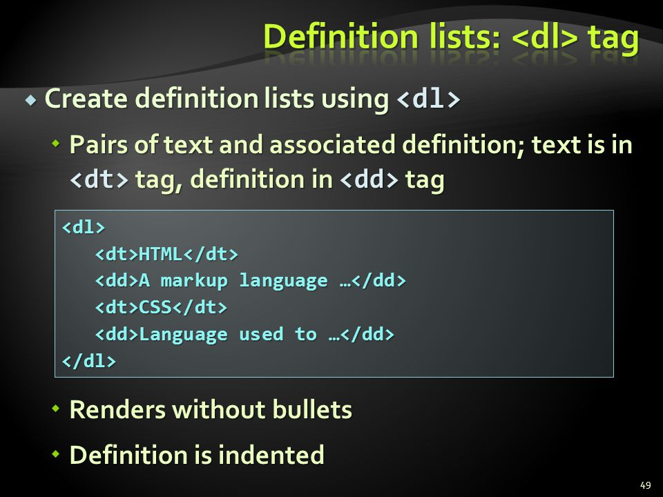 Definition lists: <dl> tag
