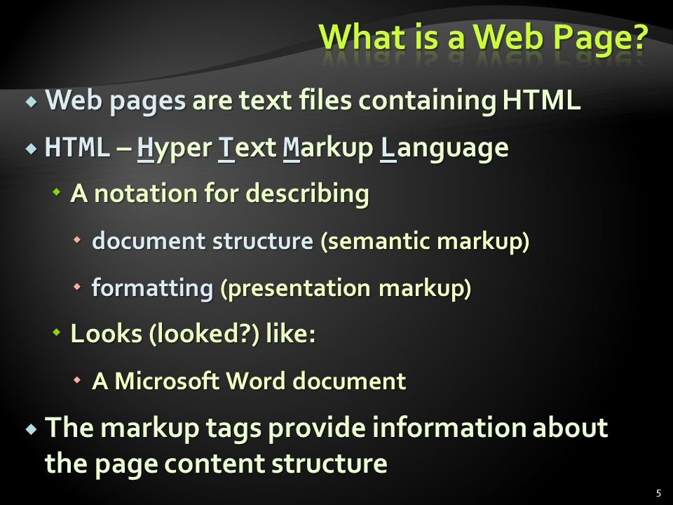 What is a Web Page Web pages are text files containing HTML