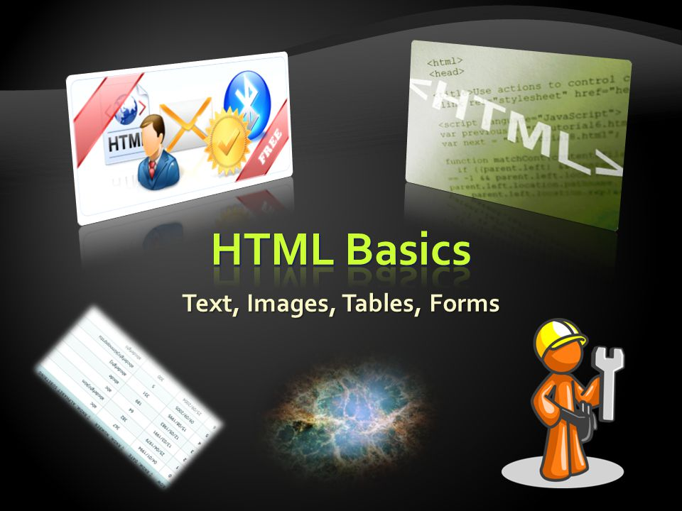 Text, Images, Tables, Forms