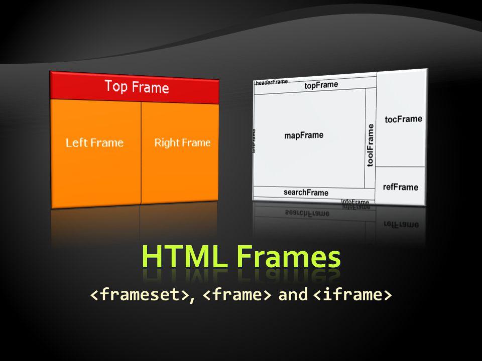 <frameset>, <frame> and <iframe>