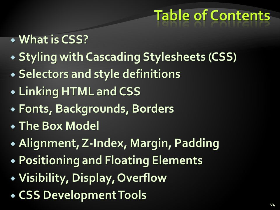 Table of Contents What is CSS