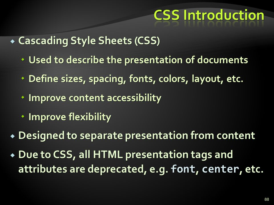 CSS Introduction Cascading Style Sheets (CSS)