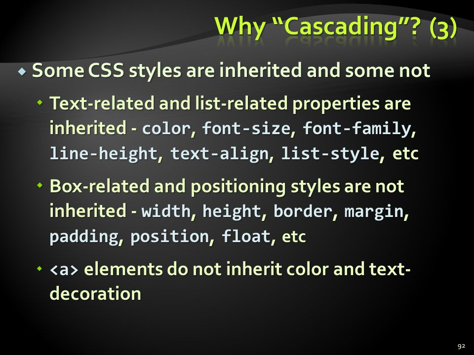 Why Cascading (3) Some CSS styles are inherited and some not
