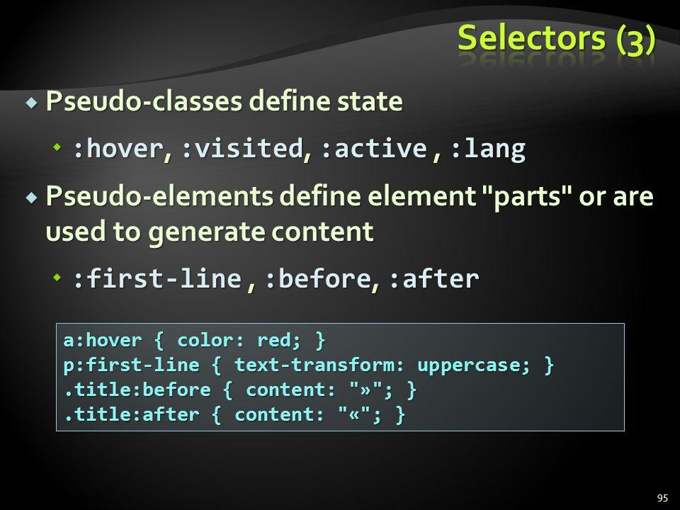 Selectors (3) Pseudo-classes define state