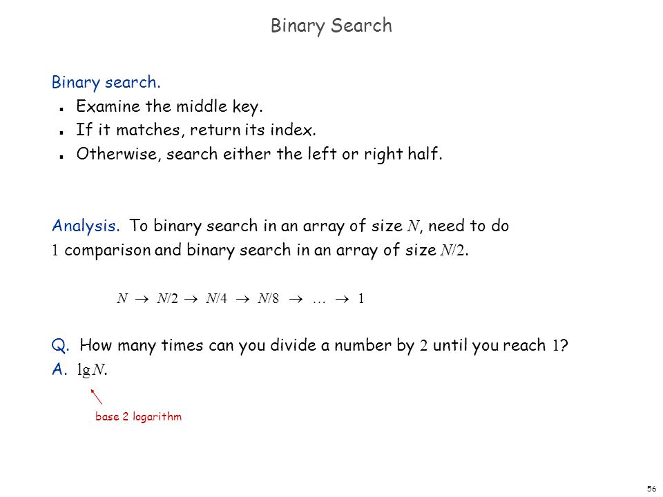 Binary Search Binary search. Examine the middle key.