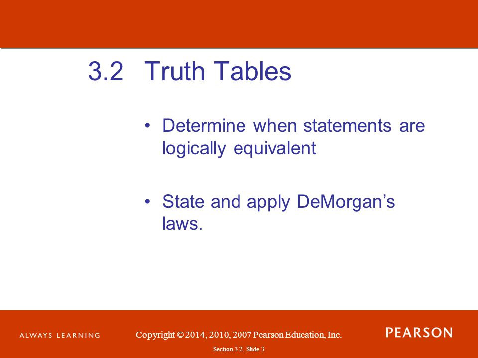 3.2 Truth Tables Determine when statements are logically equivalent