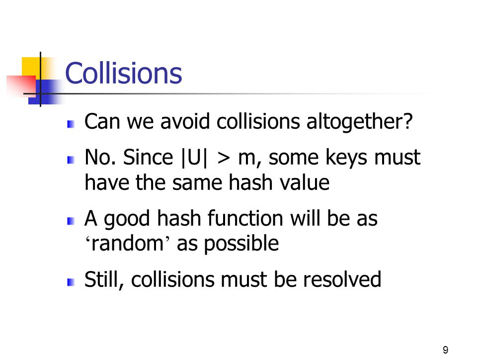 Collisions Can we avoid collisions altogether