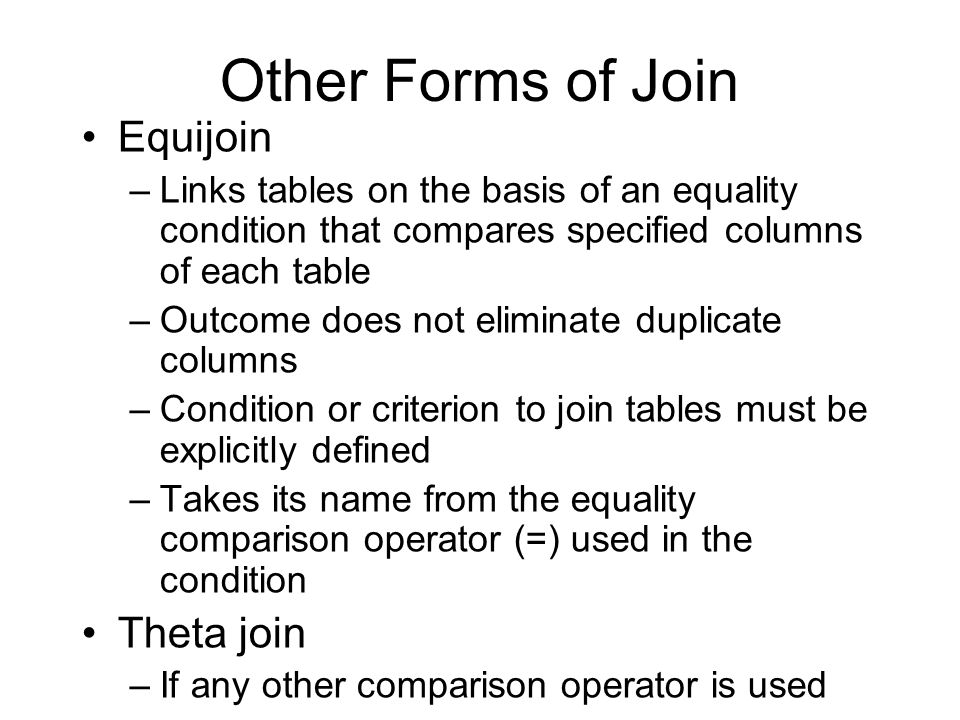 Other Forms of Join Equijoin Theta join