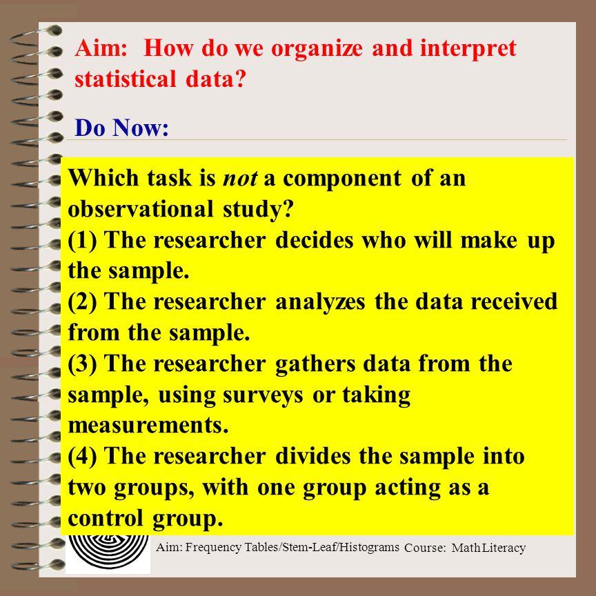 Aim: How do we organize and interpret statistical data