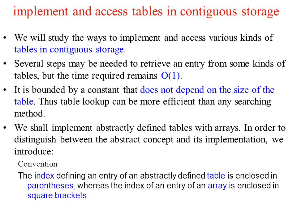 implement and access tables in contiguous storage