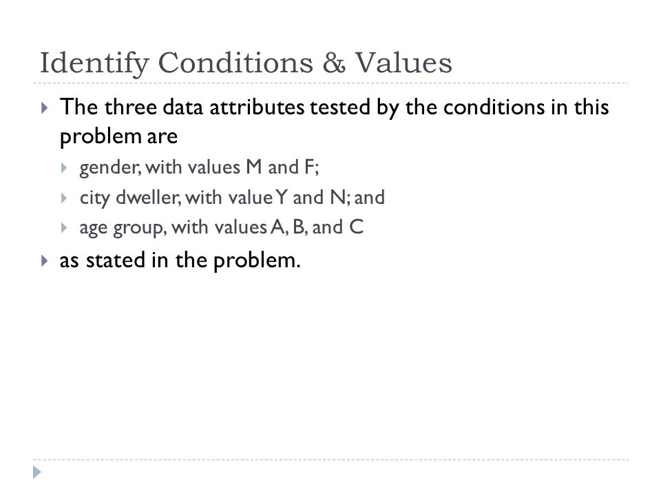 Identify Conditions & Values