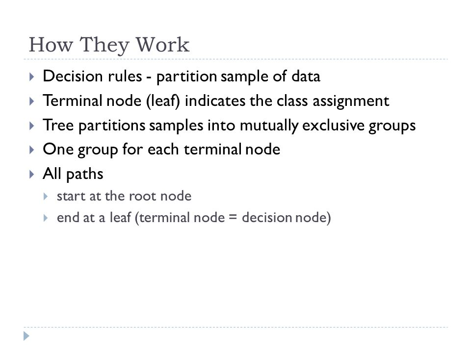 How They Work Decision rules - partition sample of data