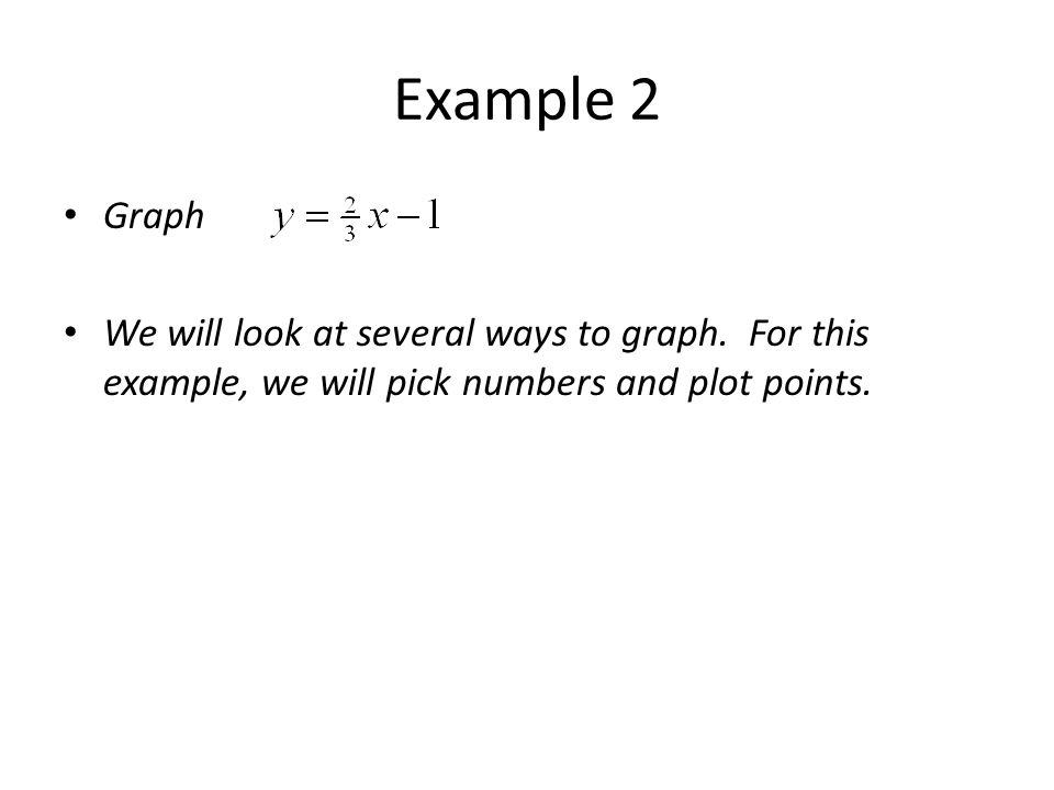 Example 2 Graph. We will look at several ways to graph.
