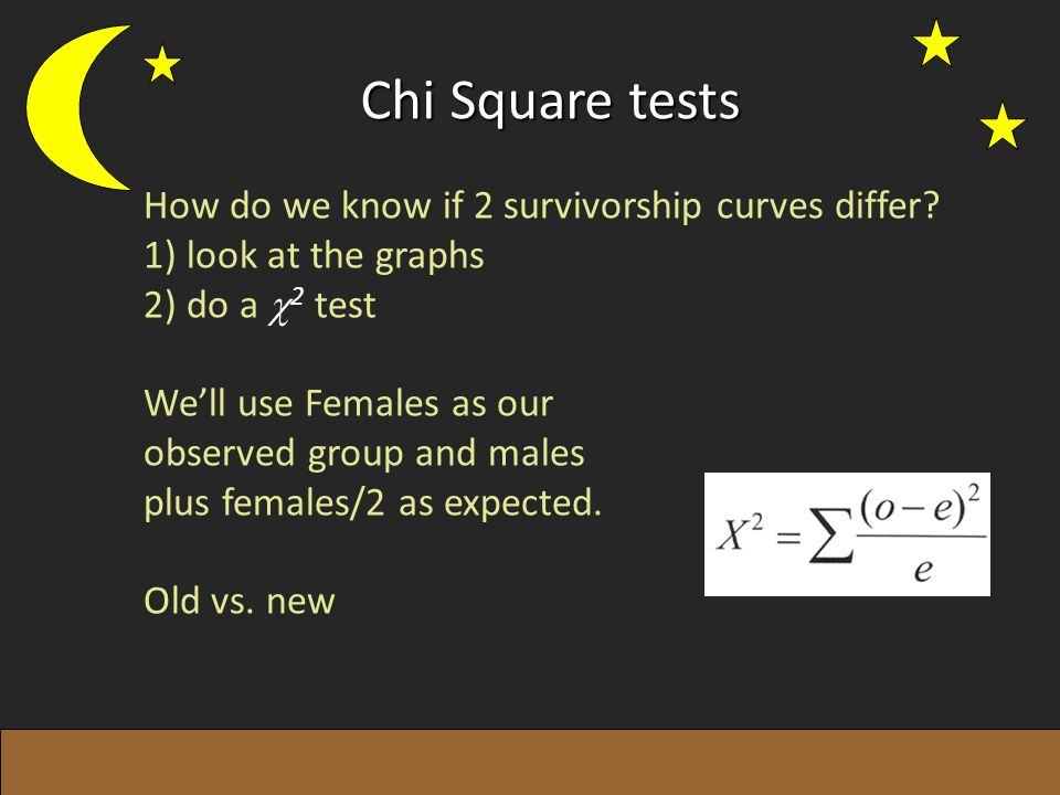 Chi Square tests How do we know if 2 survivorship curves differ