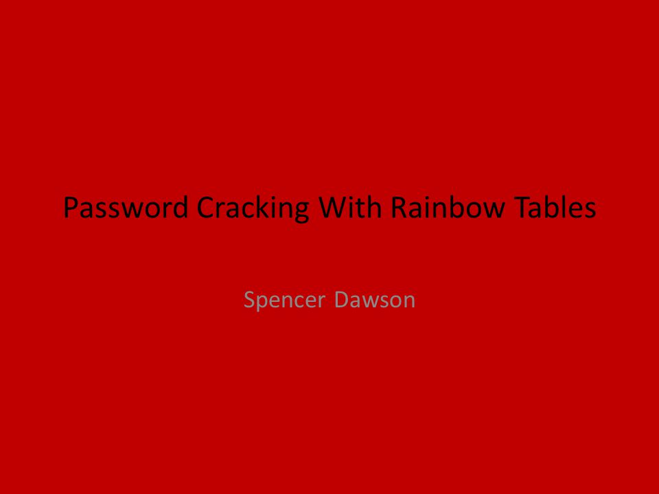 Password Cracking With Rainbow Tables