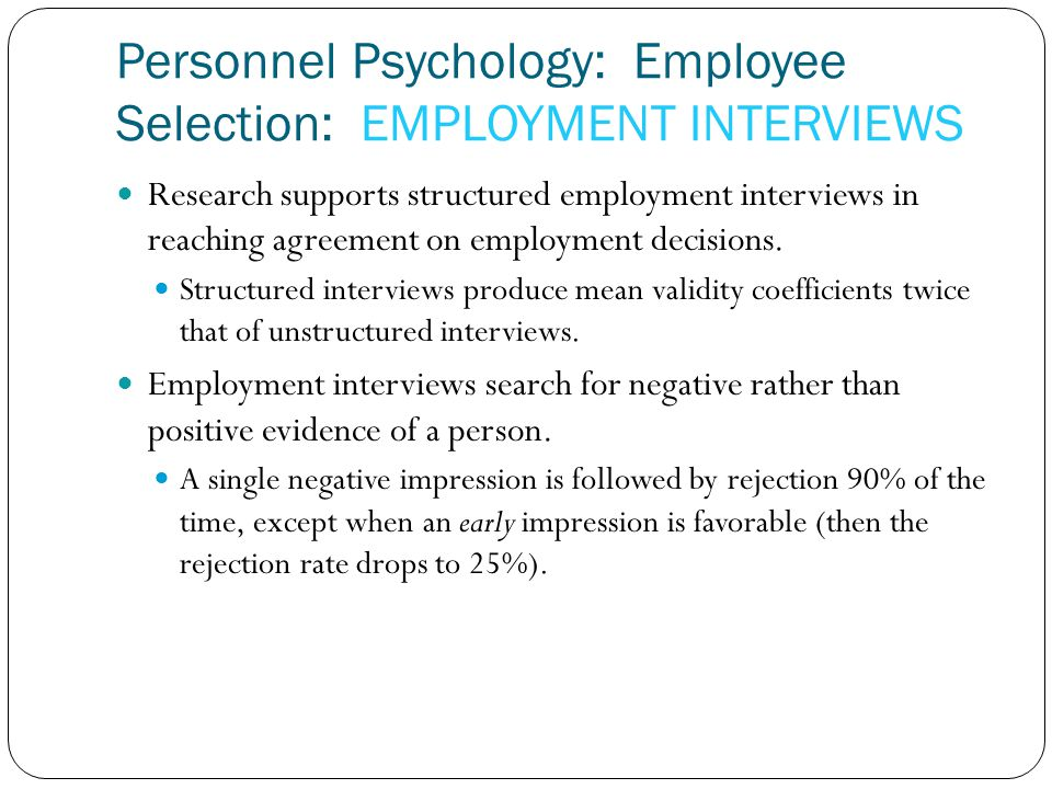 Personnel Psychology: Employee Selection: EMPLOYMENT INTERVIEWS